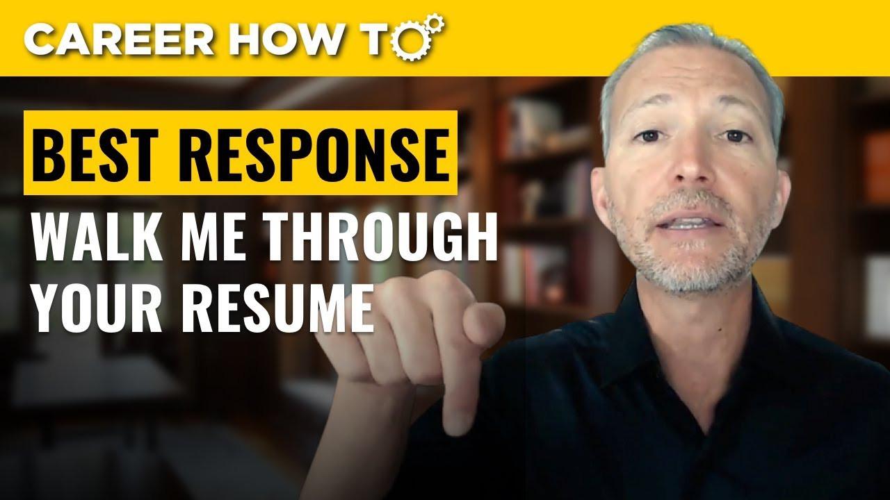 Walk Me Through Your Resume Sample Walk Me Through Your Resume: Best Way to Respond